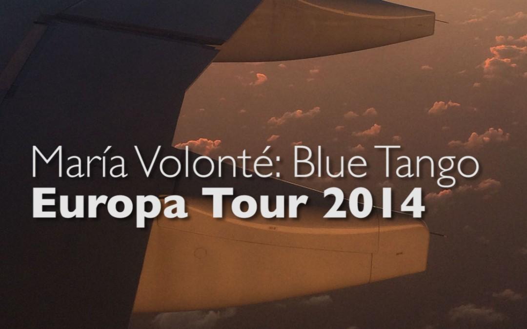 Video: María Volonté: Europa Tour 2014