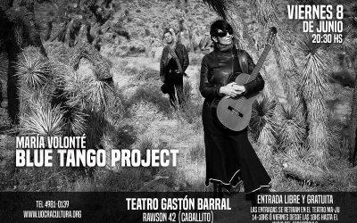 María Volonté: Blue Tango Project – Teatro Gastón Barral – 8 de Junio